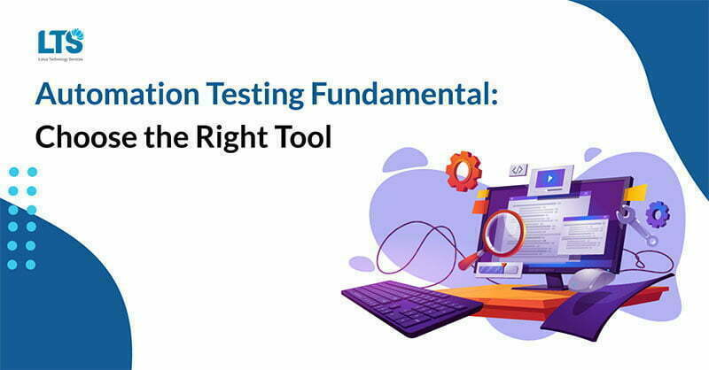 5 Simple Steps for Strategic Choice of Automation Testing Tool