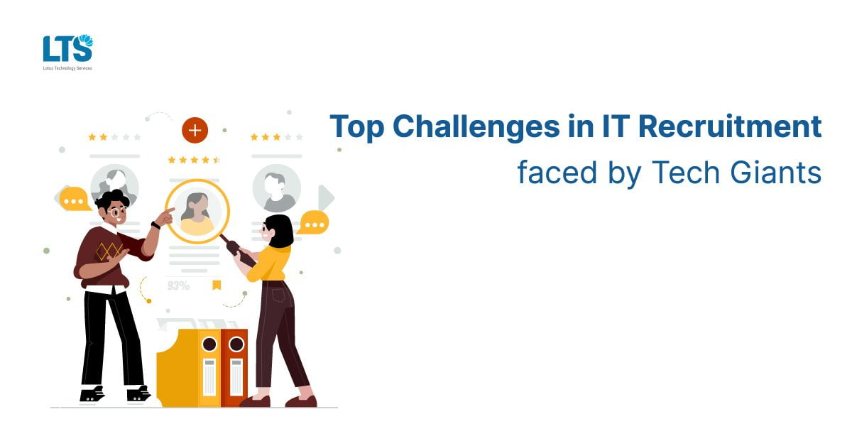 Top challenges in IT recruitment faced by tech giants