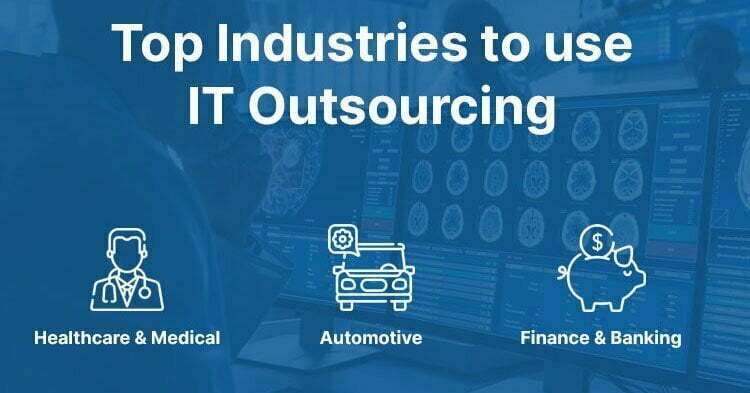 Top Industries IT Outsourcing: Healthcare, Finance, Automotive