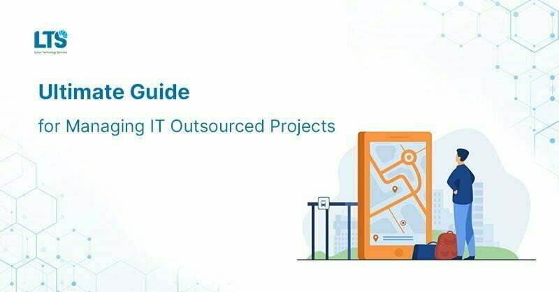 Ultimate Guide for Managing IT Outsourcing Projects